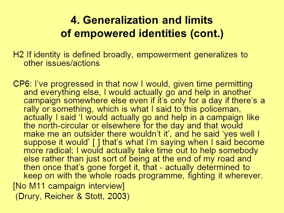 4. Generalization and limits of empowered identities (cont.) H2 If identity is defined broadly, empowerment generalizes to other issues/actions CP6: I
