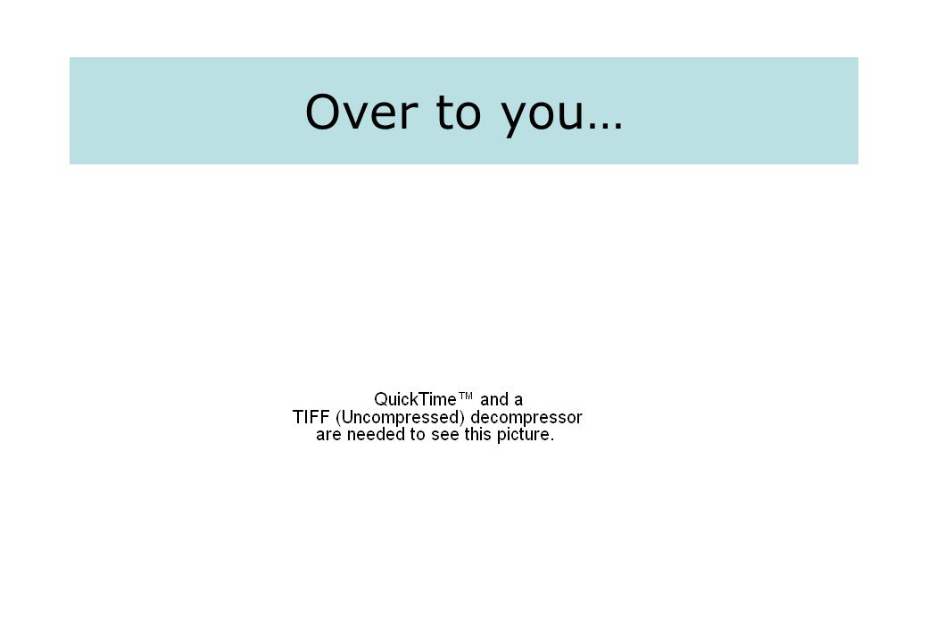 Over to you…