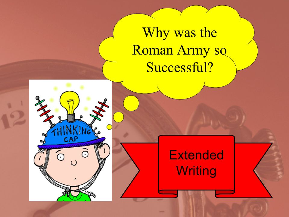 Why was the Roman Army so Successful? Extended Writing