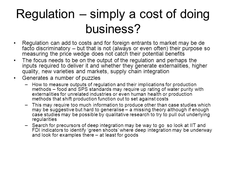 Regulation – simply a cost of doing business.