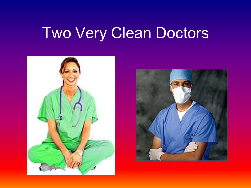 Two Very Clean Doctors