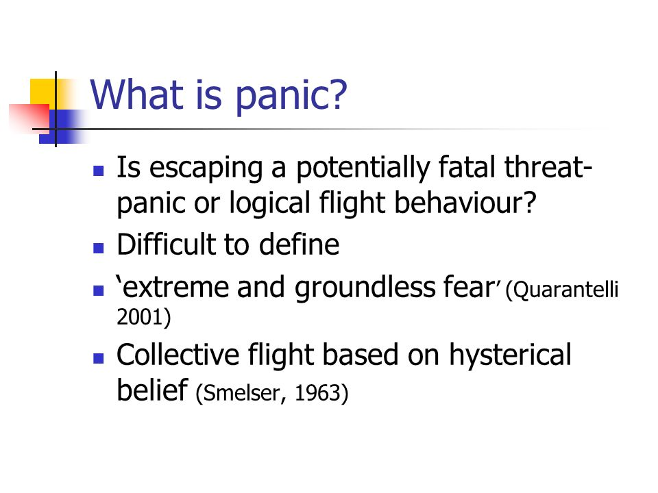 What is panic.Is escaping a potentially fatal threat- panic or logical flight behaviour.