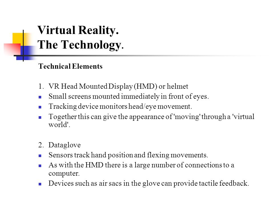 Virtual Reality. The Technology.