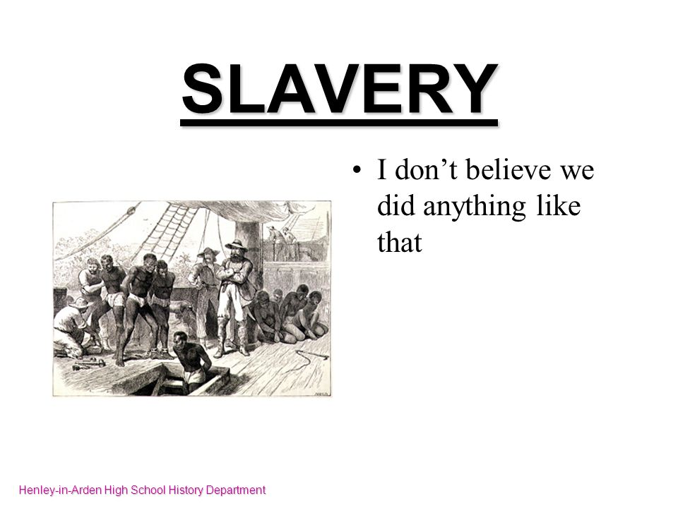SLAVERY Good to see no mention of the myths about Jews being involved in this horrific trade.