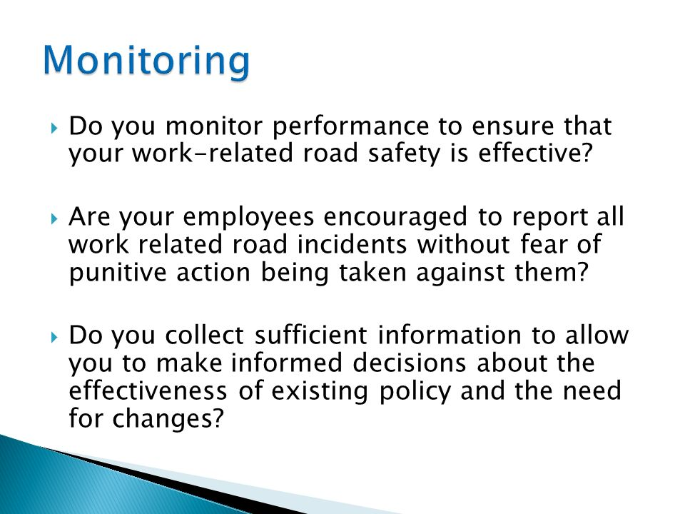 Do you monitor performance to ensure that your work-related road safety is effective.