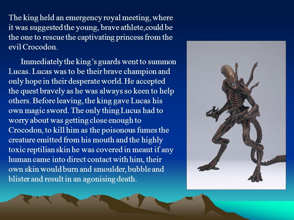 The king held an emergency royal meeting, where it was suggested the young, brave athlete,could be the one to rescue the captivating princess from the evil Crocodon.