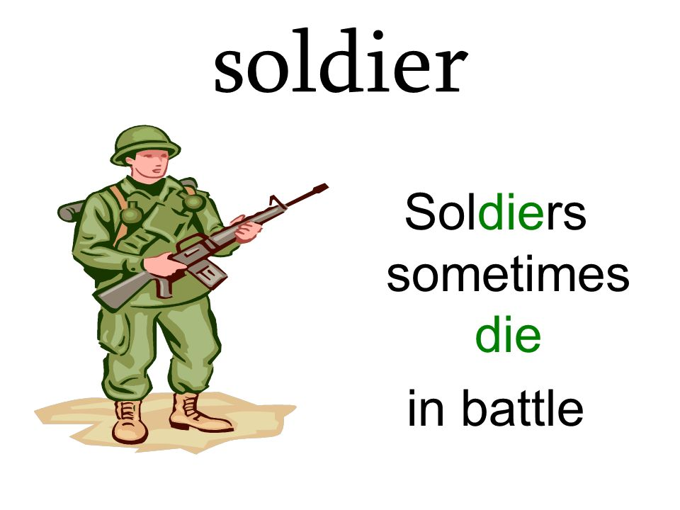 soldier Soldiers sometimes die in battle