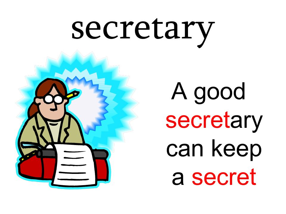 secretary A good secretary can keep a secret