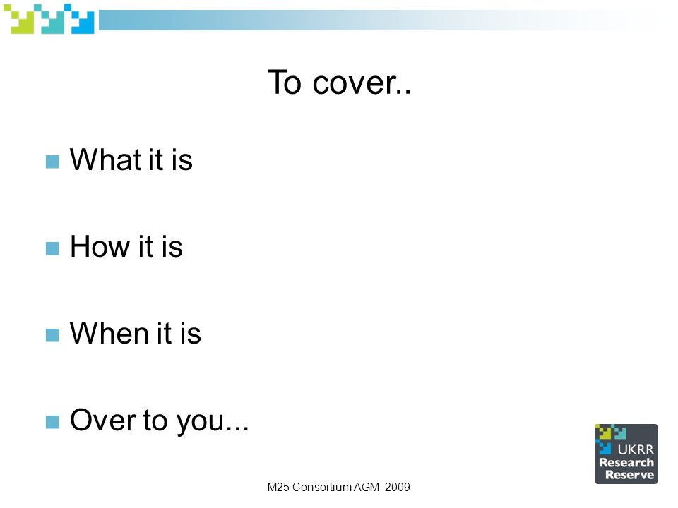 To cover.. What it is How it is When it is Over to you...