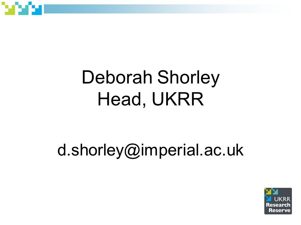 Deborah Shorley Head, UKRR d.shorley@imperial.ac.uk