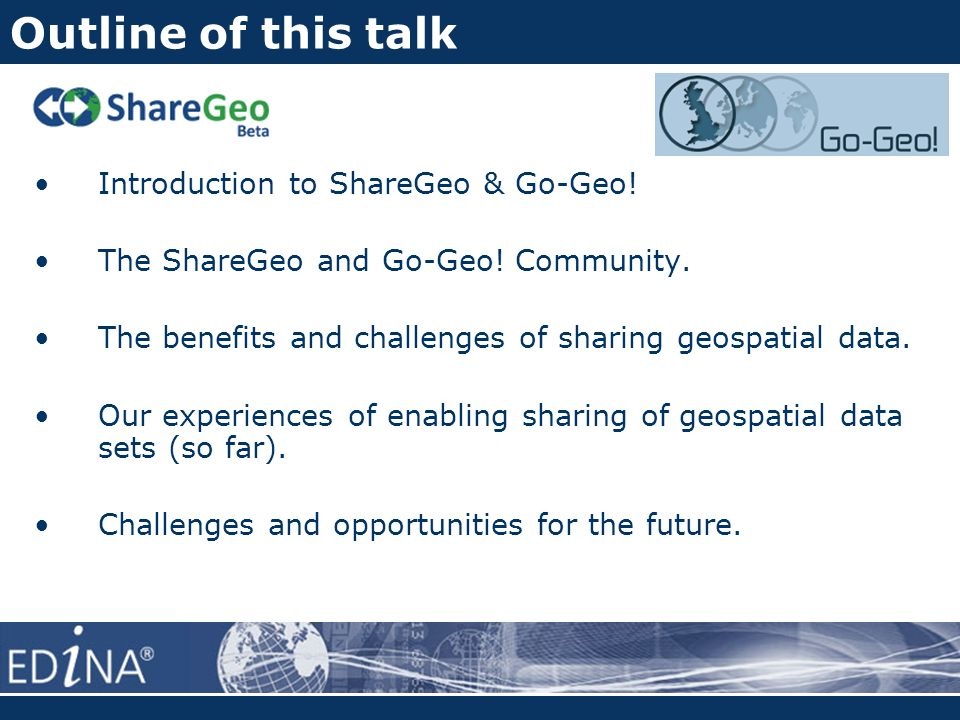 Outline of this talk Introduction to ShareGeo & Go-Geo.