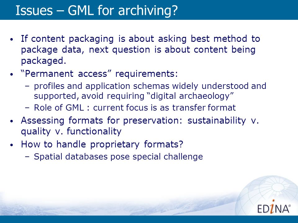 Issues – GML for archiving.