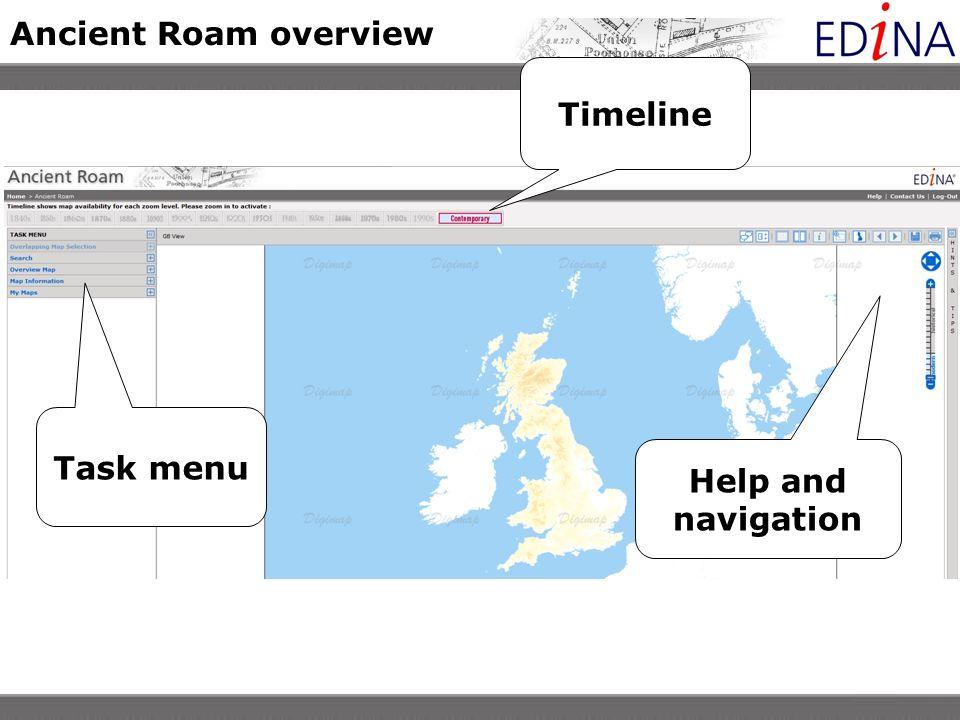 Ancient Roam overview Help and navigation Task menu Timeline