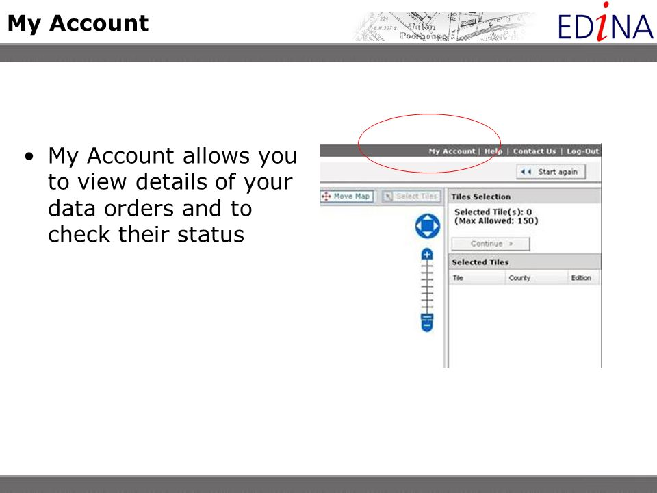 My Account My Account allows you to view details of your data orders and to check their status