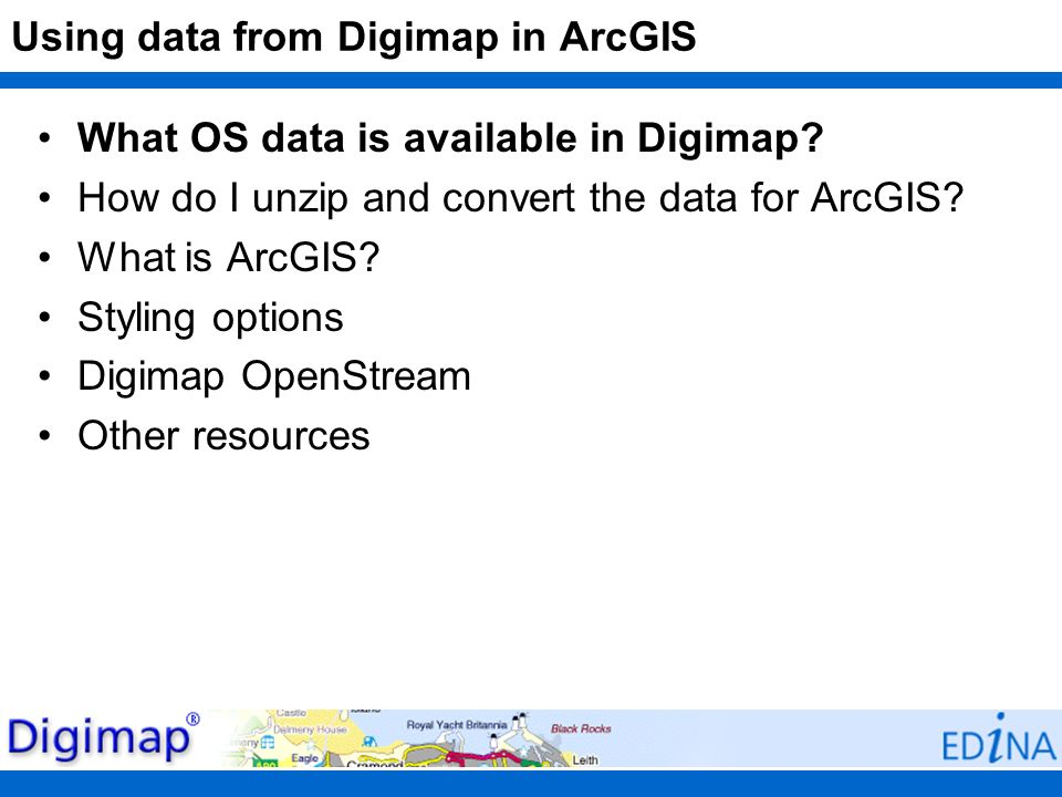 What OS data is available in Digimap? How do I unzip and convert the data for ArcGIS? What is ArcGIS? Styling options Digimap OpenStream Other resourc