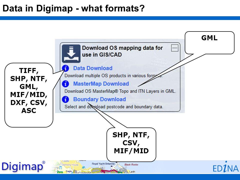 Data in Digimap - what formats? GML SHP, NTF, CSV, MIF/MID TIFF, SHP, NTF, GML, MIF/MID, DXF, CSV, ASC