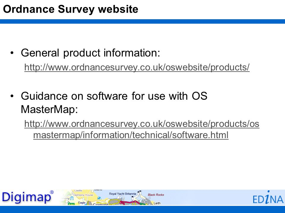 Ordnance Survey website General product information: http://www.ordnancesurvey.co.uk/oswebsite/products/ Guidance on software for use with OS MasterMa
