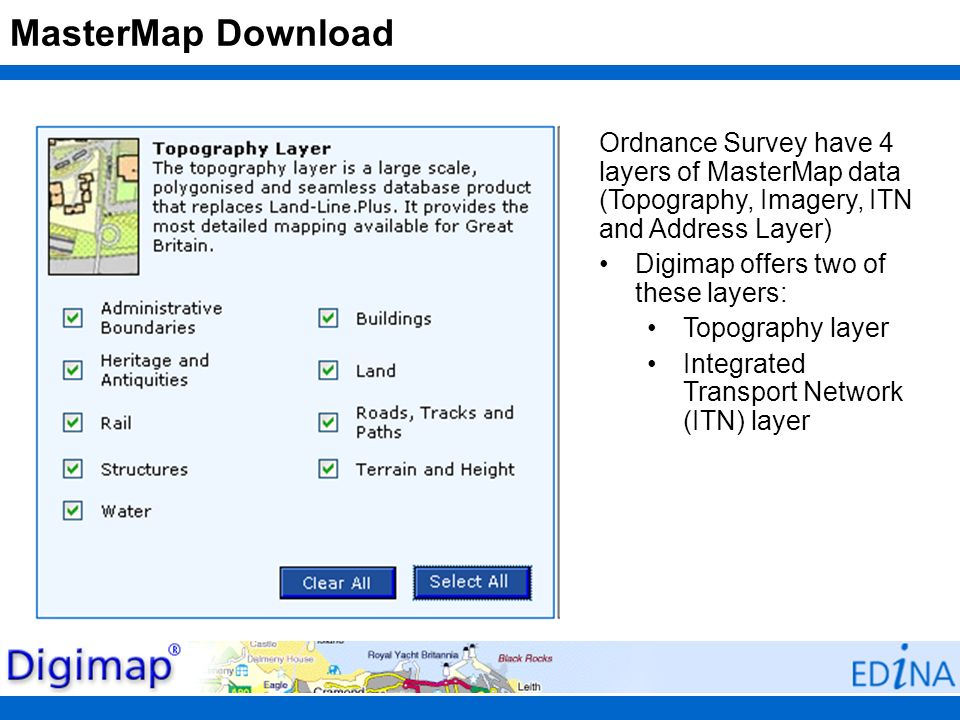 MasterMap Download Ordnance Survey have 4 layers of MasterMap data (Topography, Imagery, ITN and Address Layer) Digimap offers two of these layers: To