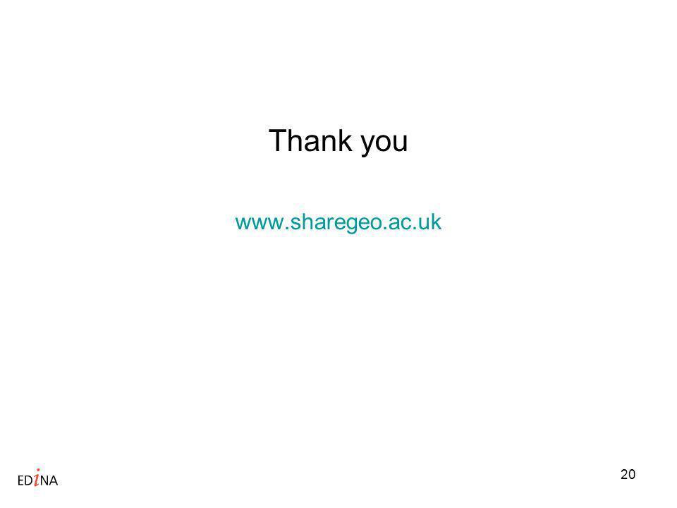 20 Thank you www.sharegeo.ac.uk