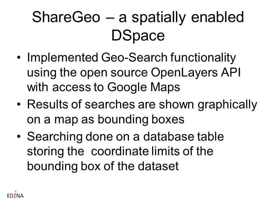 ShareGeo – a spatially enabled DSpace Implemented Geo-Search functionality using the open source OpenLayers API with access to Google Maps Results of