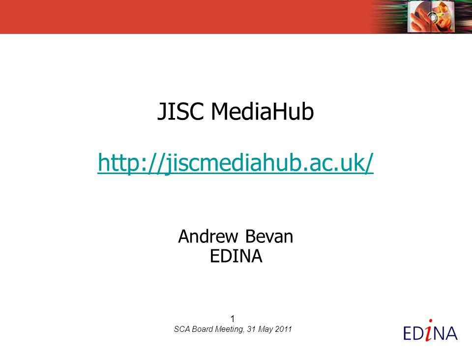 2 SCA Board Meeting, 31 May 2011 Presentation 1.JISC MediaHub – service development to date 2.JISC MediaHub content 3.Future developments inc.