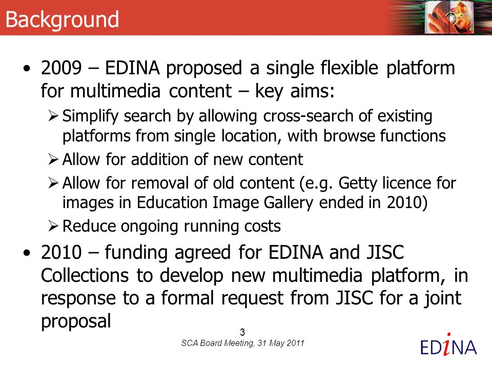 24 SCA Board Meeting, 31 May 2011 New Content Priorities JISC Digitisation Phase 2 projects e.g.