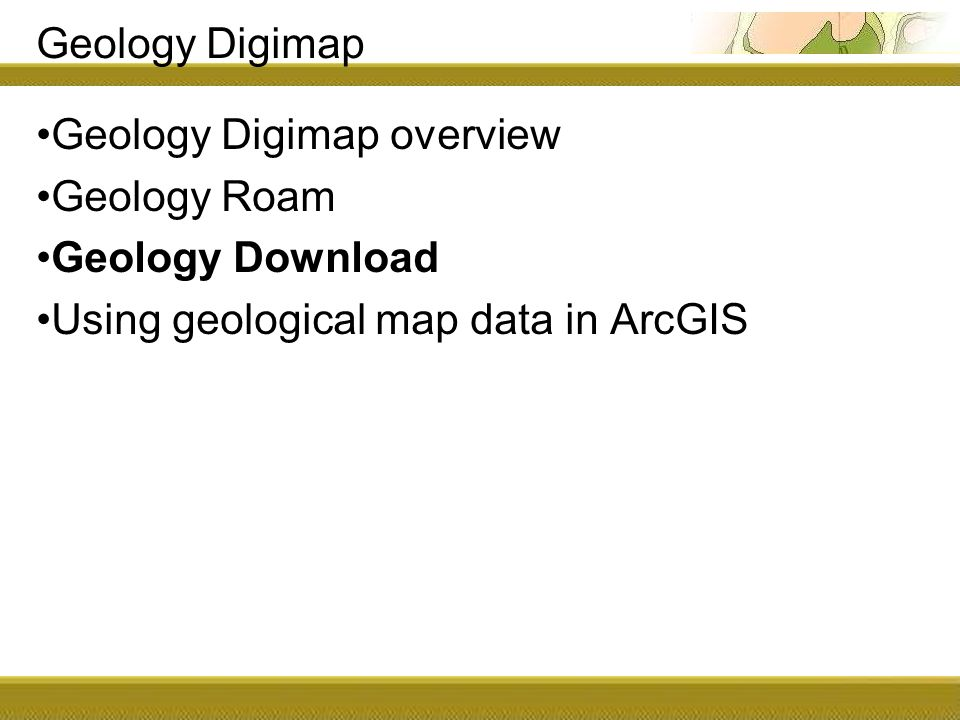 Geology Digimap Geology Digimap overview Geology Roam Geology Download Using geological map data in ArcGIS