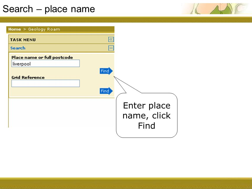Search – place name Enter place name, click Find
