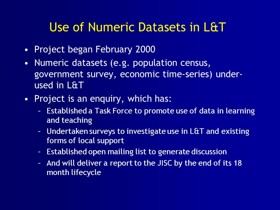 Use of Numeric Datasets in L&T Project began February 2000 Numeric datasets (e.g.