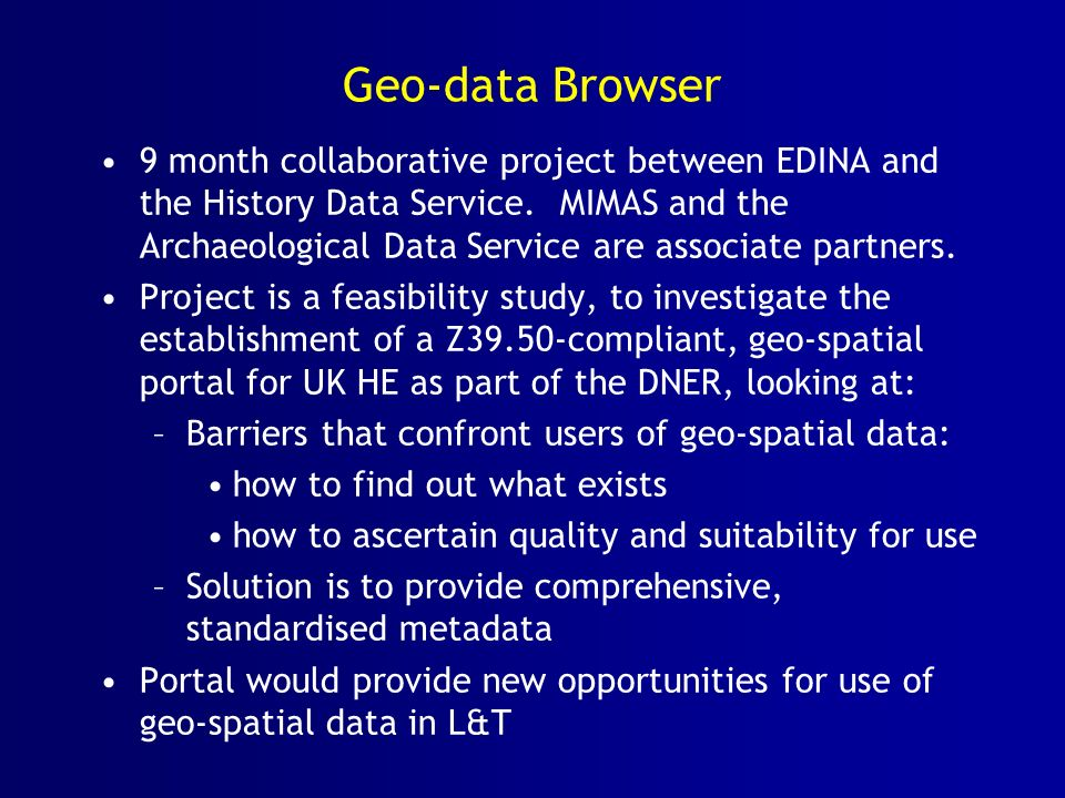 Geo-data Browser 9 month collaborative project between EDINA and the History Data Service.