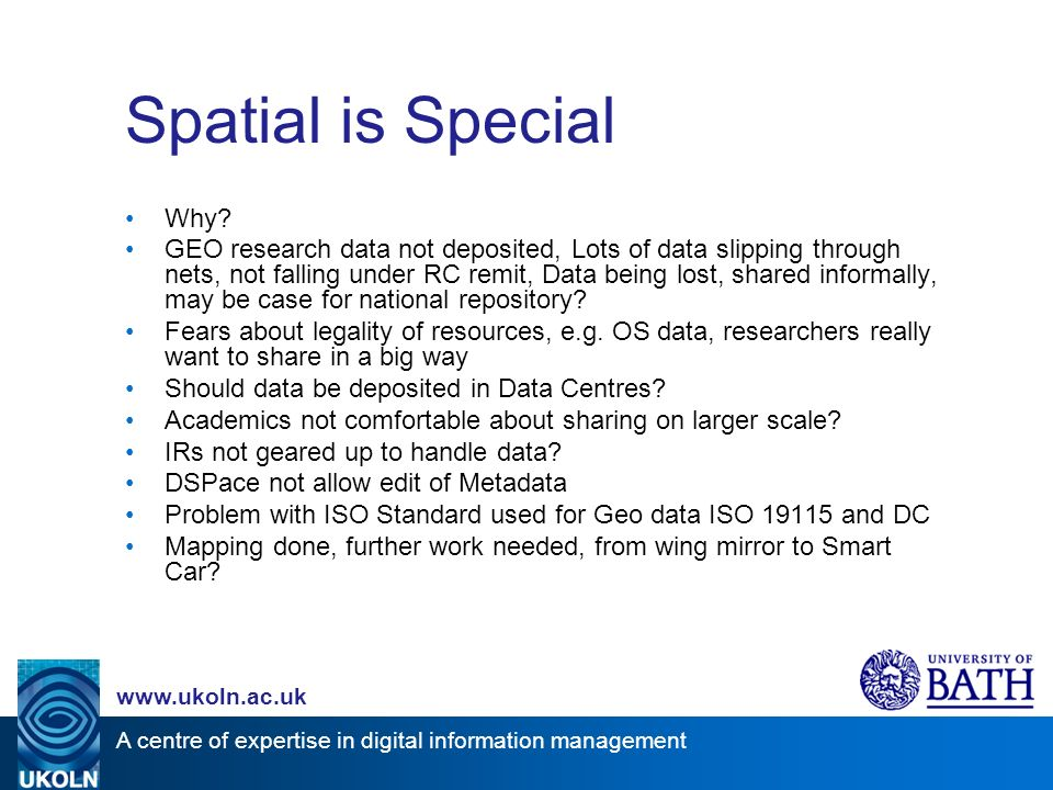 A centre of expertise in digital information management   Spatial is Special Why.