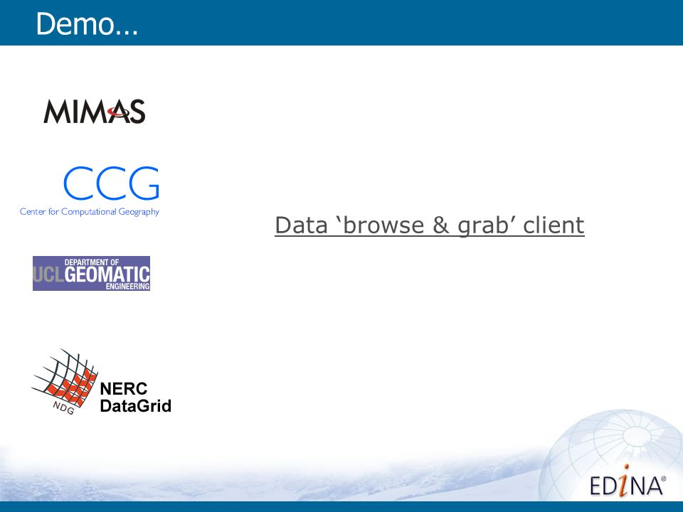Demo… Data browse & grab client