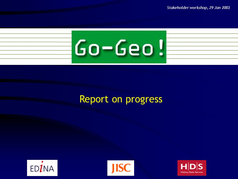 Report on progress Stakeholder workshop, 29 Jan 2003