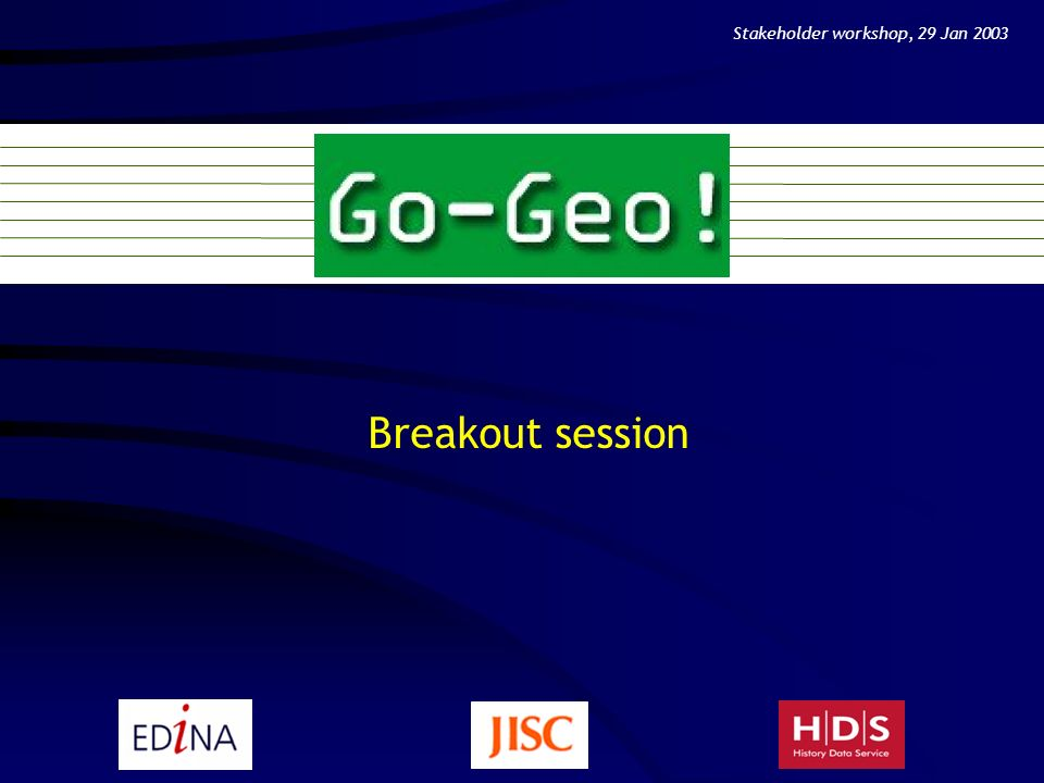 2 Breakout session groups – does everyone have a group.