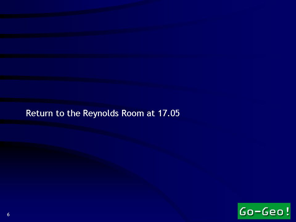 6 Return to the Reynolds Room at 17.05
