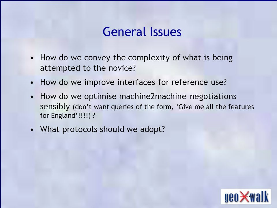 8 General Issues How do we convey the complexity of what is being attempted to the novice? How do we improve interfaces for reference use? How do we o