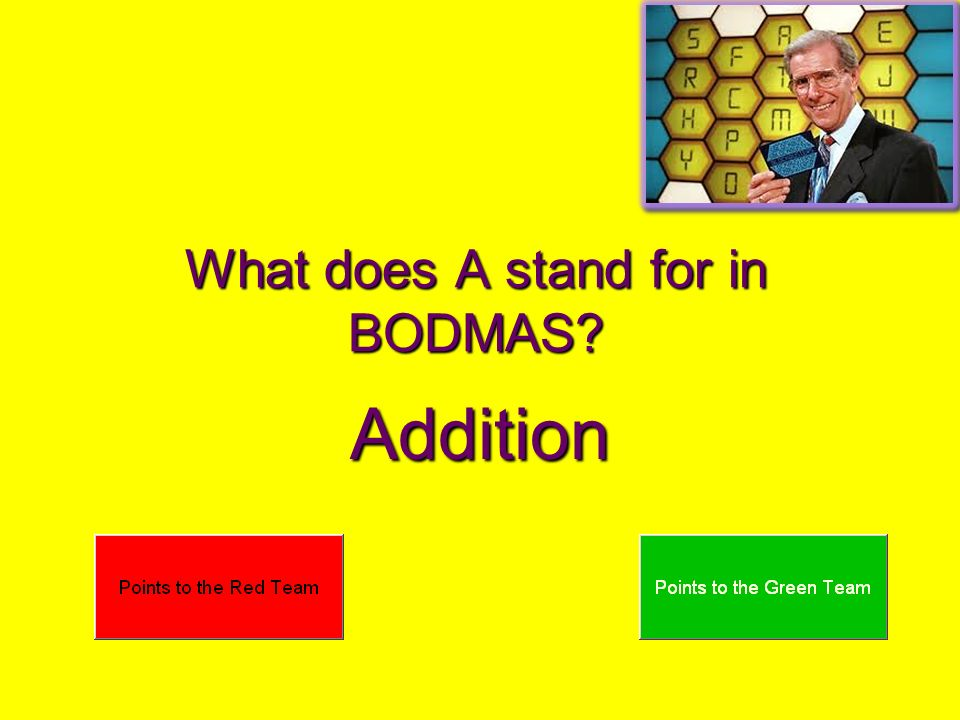What does A stand for in BODMAS? Addition