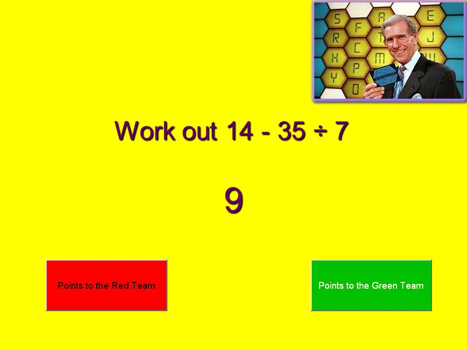 Work out 14 - 35 ÷ 7 9