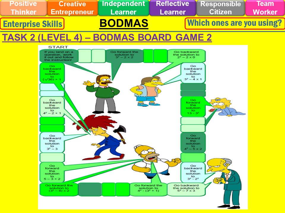 BODMAS Creative Entrepreneur Responsible Citizen Independent Learner Positive Thinker Team Worker Reflective Learner Enterprise Skills Which ones are