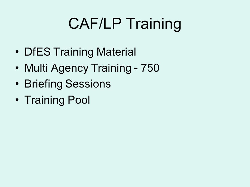 CAF/LP Training DfES Training Material Multi Agency Training Briefing Sessions Training Pool