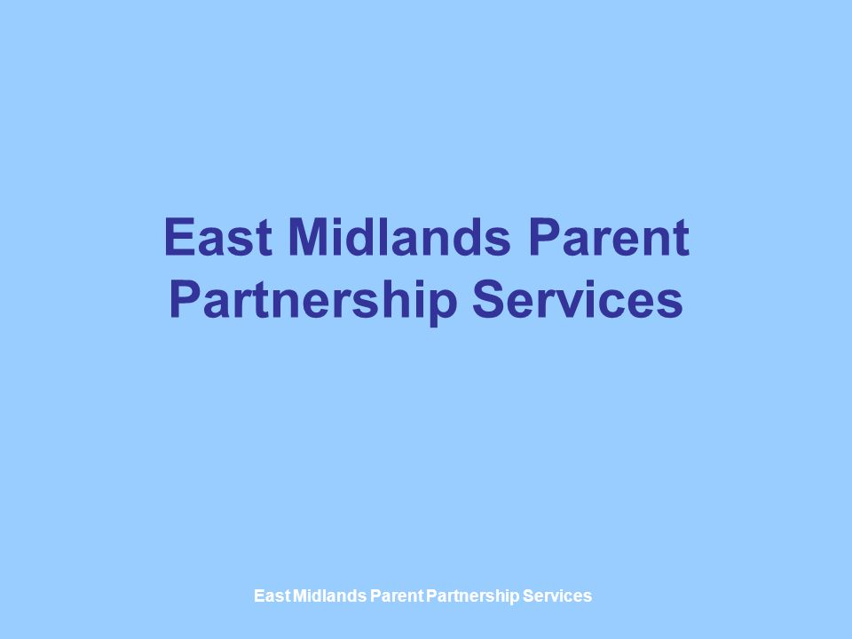 East Midlands Parent Partnership Services