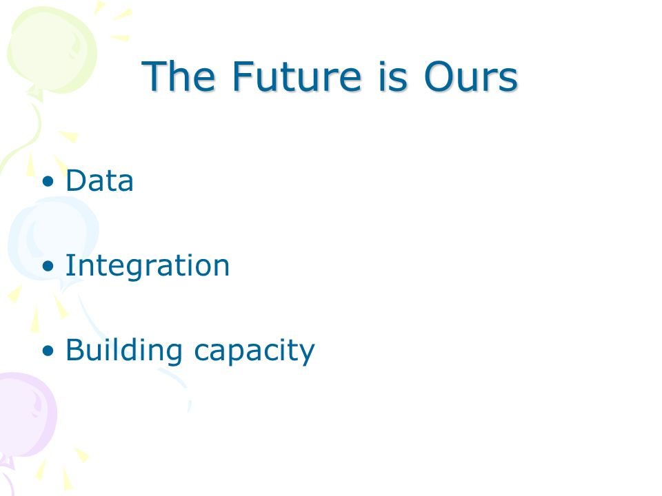 The Future is Ours Data Integration Building capacity
