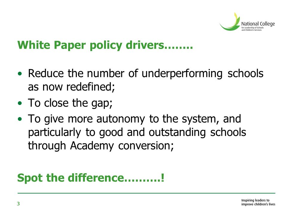 3 White Paper policy drivers……..