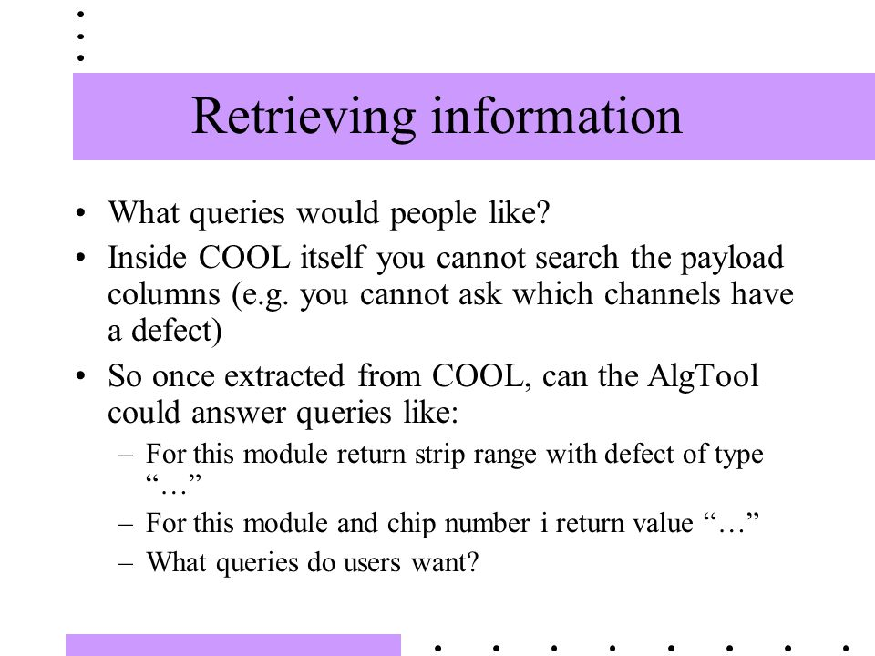 Retrieving information What queries would people like.