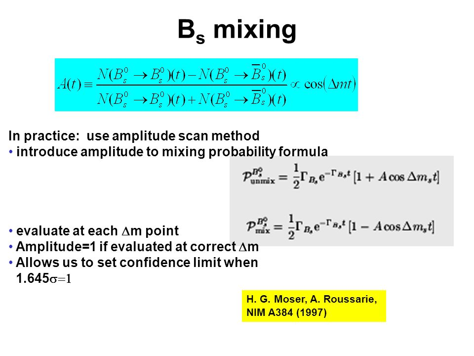 In practice: use amplitude scan method introduce amplitude to mixing probability formula evaluate at each m point Amplitude=1 if evaluated at correct m Allows us to set confidence limit when 1.645 H.