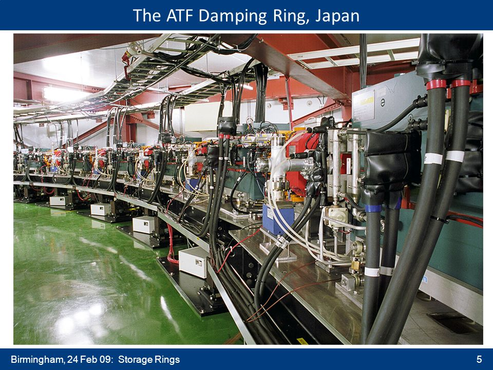 Birmingham, 24 Feb 09: Storage Rings5 The ATF Damping Ring, Japan