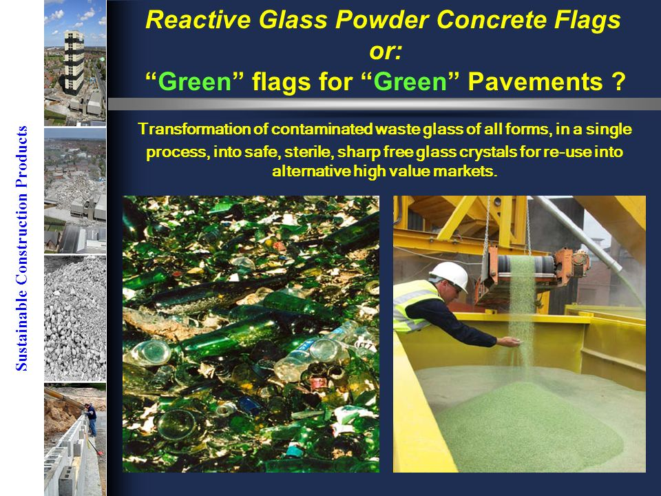 Sustainable Construction Products Reactive Glass Powder Concrete Flags or: Green flags for Green Pavements .