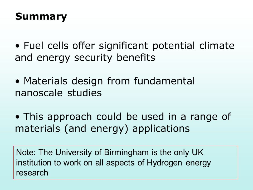 Summary Fuel cells offer significant potential climate and energy security benefits Materials design from fundamental nanoscale studies This approach