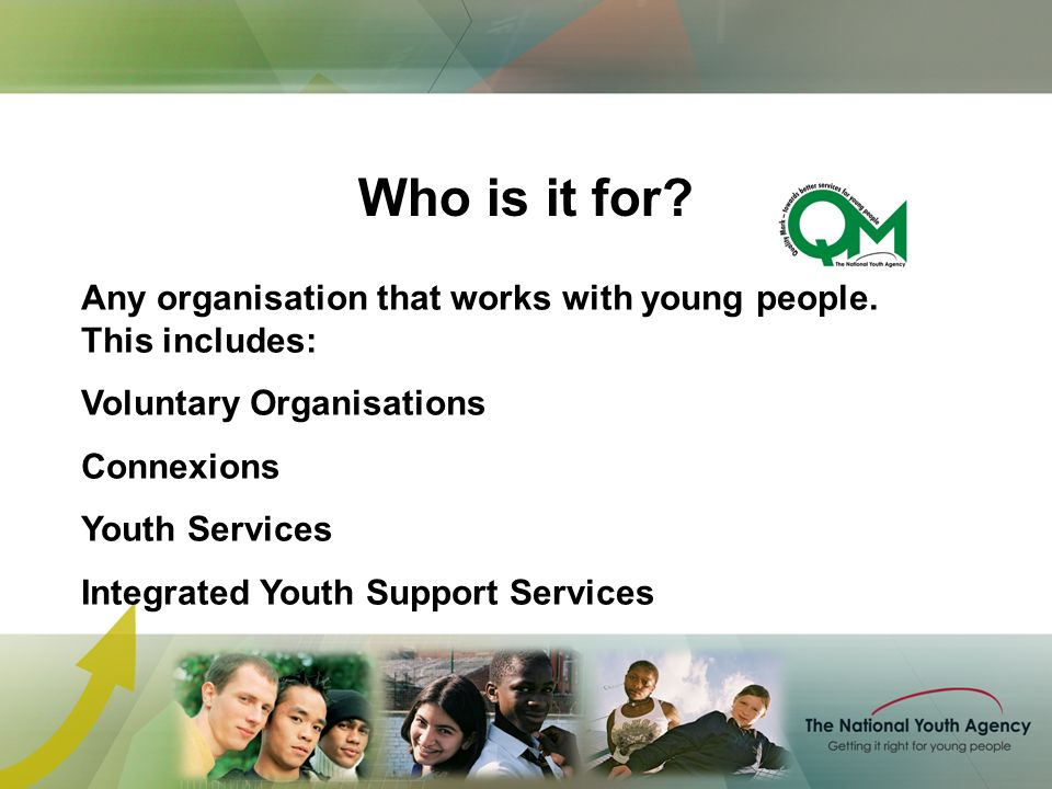 Any organisation that works with young people.