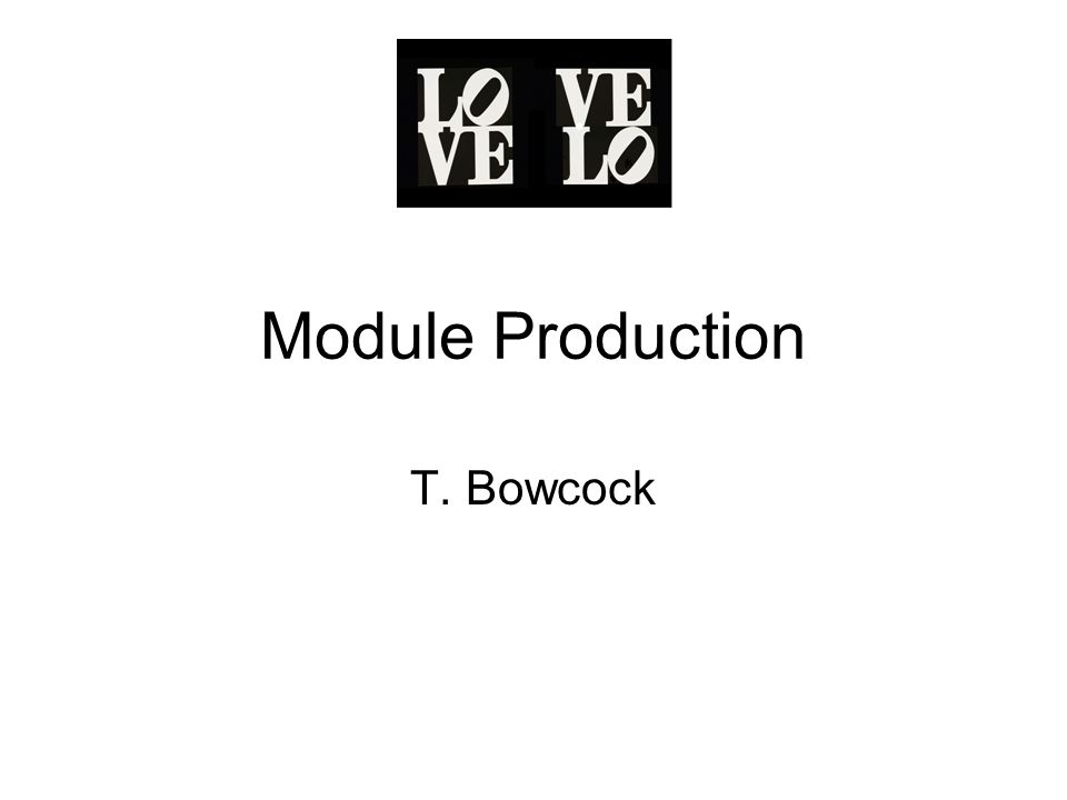 Module Production T. Bowcock
